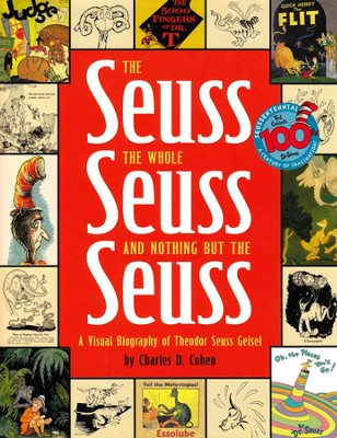 The Seuss, The Whole Seuss, and Nothing But The Seuss  -     By: Charles D Cohen