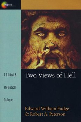 Two Views of Hell                                       -     By: Edward William Fudge, Robert A. Peterson