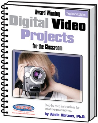 Award Winning Digital Video Projects for the Classroom Teacher's Edition  -     By: Arnie Abrams