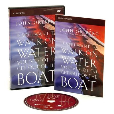 If You Want to Walk on Water You've Got to Get out of the Boat, DVD Study   -     By: John Ortberg, Stephen Sorenson, Amanda Sorenson