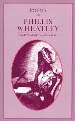 Poems of Phillis Wheatley   -     By: Phillis Wheatley