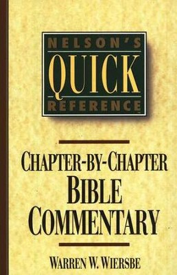 Nelson's Quick Reference Chapter-by-Chapter Bible Commentary  -     By: Warren W. Wiersbe