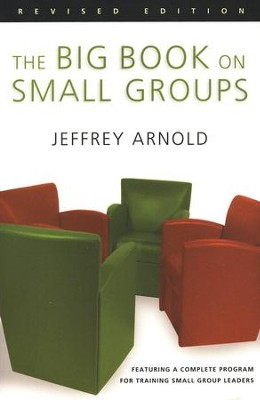 The Big Book on Small Groups  -     By: Jeffrey Arnold
