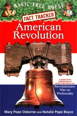Magic Tree House Fact Tracker #11: American Revolution: A Nonfiction Companion to Magic Tree House #22: Revolutionary War on Wednesday  -     By: Mary Pope Osborne, Natalie Pope Boyce, Sal Murdocca