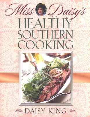 Miss Daisy's Healthy Southern Cooking   -     By: Daisy King