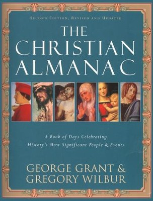 The Christian Almanac: A Book of Days (slightly imperfect)  -     By: George Grant, Gregory Wilbur