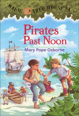 Magic Tree House #4: Pirates Past Noon  -     By: Mary Pope Osborne     Illustrated By: Sal Murdocca