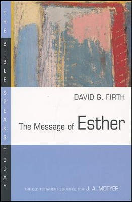 The Message of Esther: The Bible Speaks Today [BST]   -     By: David Firth