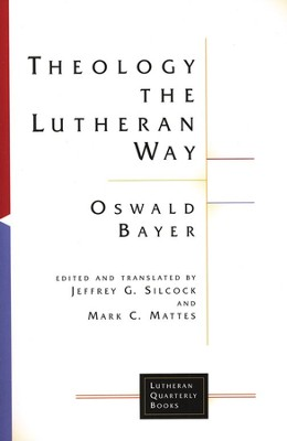 Theology the Lutheran Way  -     By: Oswald Bayer
