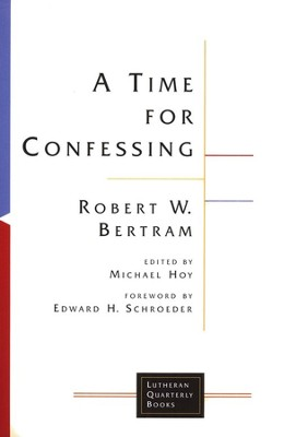 A Time for Confessing  -     By: Robert Bertram