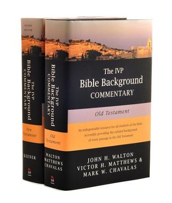 The IVP Bible Background Commentary on the New Testament &  the Old Testament  -     By: J.H. Walton, V.H. Matthews, M. Chavalas, Craig S. Keener