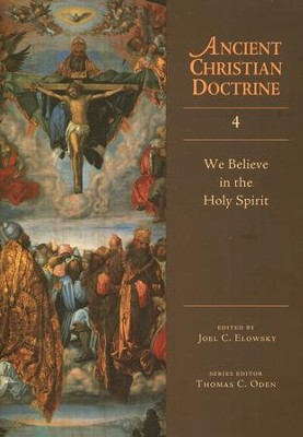 We Believe in the Holy Spirit: Ancient Christian Doctrine Series [ACD]  -     Edited By: Joel C. Elowsky     By: Joel C. Elowsky, ed.