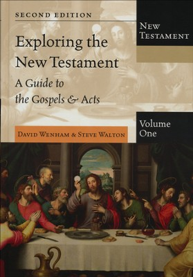 Exploring the New Testament, Volume 1: A Guide to the Gospels & Acts  -     By: David Wenham, Steve Walton