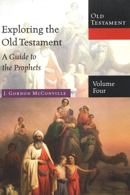 Exploring the Old Testament, Volume 4: A Guide to the Prophets  -     By: J. Gordon McConville