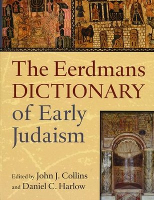 The Eerdmans Dictionary of Early Judaism   -     Edited By: John J. Collins, Daniel C. Harlow     By: Edited by John J. Collins & Daniel Harlow