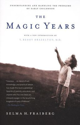The Magic Years: Understanding and Handling the Problems of Early Childhood  -     By: Selma H. Fraiberg