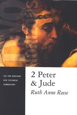 2 Peter & Jude: Two Horizons New Testament Commentary [THNTC]  -     By: Ruth Anne Reese