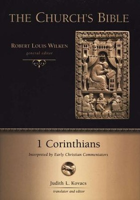 The Church's Bible: 1 Corinthians Interpreted by Early Christian Commentators  -     By: Judith L. Kovacs