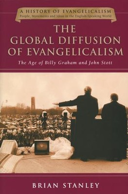 The Global Diffusion of Evangelicalism  -     By: Brian Stanley