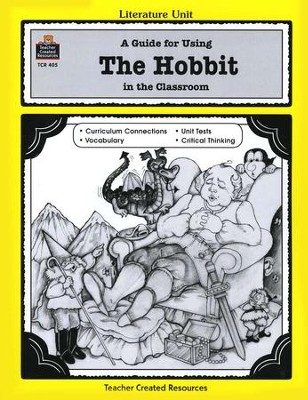 A Guide For Using The Hobbit in the Classroom, Grades 5-8    -