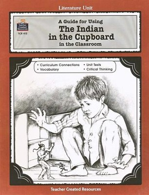 The Indian in the Cupboard, Literature Guide, Grades 5-8   -