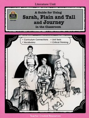 Sarah, Plain and Tall & Journey, Literature Guide, Grades 3-5   -
