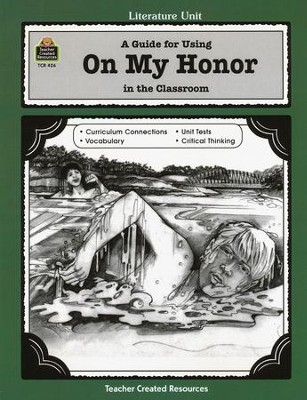 A Guide For Using On My Honor in the Classroom, Grades 5-8    -