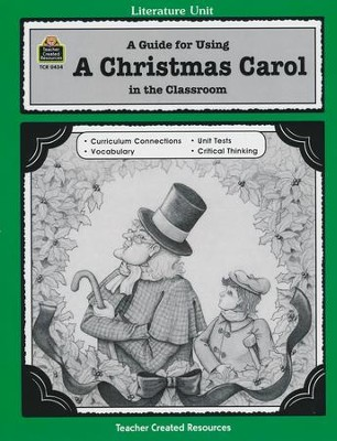 A Guide For Using A Christmas Carol in the Classroom, Grades 5-8    -