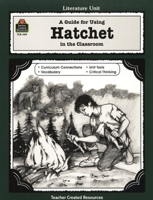 A Guide For Using Hatchet in the Classroom, Grades 5-8   -     Edited By: Walter Kelly     By: Donna Ickes, Edward Sciranko     Illustrated By: Keith Vasconcelles
