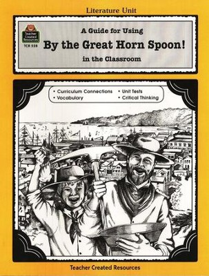 By the Great Horn Spoon!, Literature Guide, Grades 3-5    -