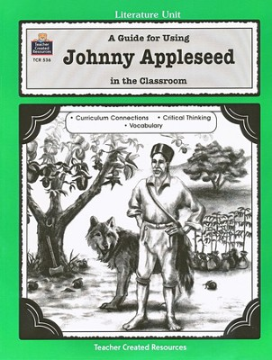 A Guide For Using Johnny Appleseed in the Classroom, Grades 1-3    -