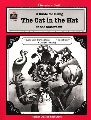A Guide For Using The Cat in the Hat in the Classroom, Grades 1-3    -