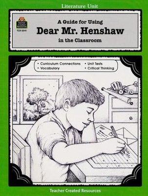 A Guide For Using Dear Mr. Henshaw in the Classroom, Grades 3-5   -