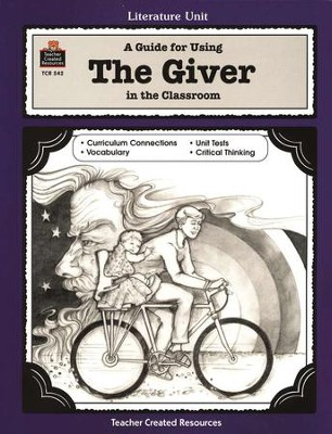 A Guide For Using The Giver in the Classroom, Grades 5-8    -