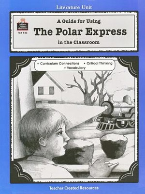 A Guide For Using The Polar Express in the Classroom, Grades 1-3    -