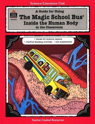 A Guide For Using The Magic School Bus: Inside The Human Body in The Classroom, Grades 2-6  -