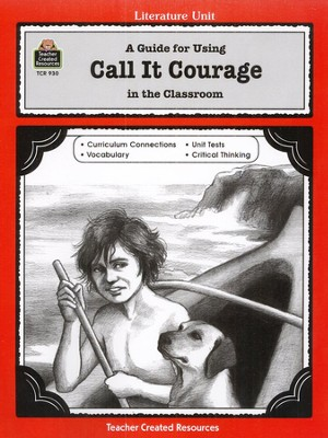 A Guide For Using Call It Courage in the Classroom, Grades 5-8    -
