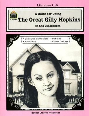 A Guide For Using The Great Gilly Hopkins in the Classroom, Grades  3-5    -