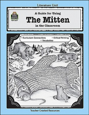 A Guide For Using The Mitten in the Classroom, Grades 1-3   -