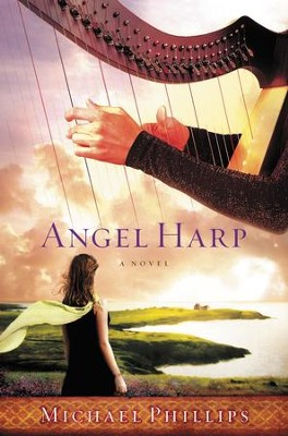 Angel Harp: A Novel - eBook  -     By: Michael Phillips