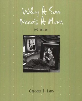 Why A Son Needs A Mom  -     By: Gregory E. Lang