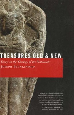 Treasures Old and New: Essays in the Theology of the Pentateuch  -     By: Joseph Blenkinsopp