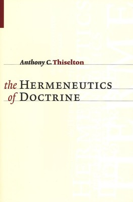 Hermeneutics of Doctrine   -     By: Anthony C. Thiselton