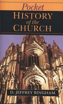 Pocket History of the Church  -     By: D. Jeffrey Bingham