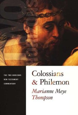 Colossians & Philemon: Two Horizons New Testament Commentary [THNTC]  -     By: Marianne Meye Thompson