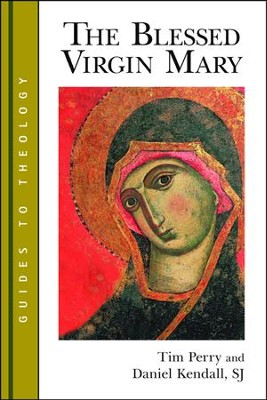 The Blessed Virgin Mary   -     By: Tim Perry, Daniel Kendall
