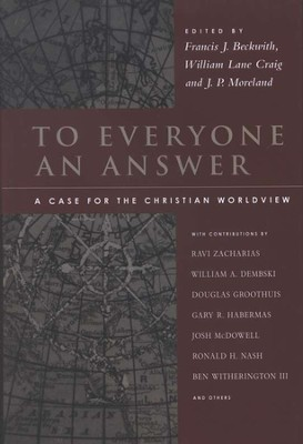 To Everyone an Answer: A Case for the Christian Worldview  -     By: Francis J. Beckwith