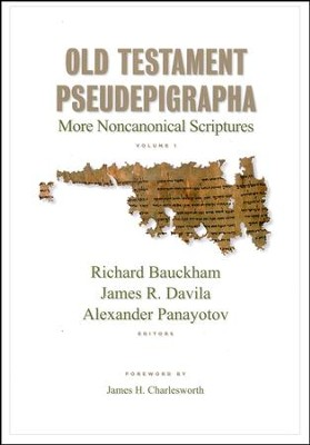 Old Testament Pseudepigrapha, Volume 1: More Noncanonical Scriptures  -     By: Richard Bauckham, James Davila, Alex Panayotov