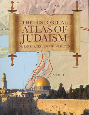 The Historical Atlas of Judaism  -     By: Josephine Bacon, Ian Barnes