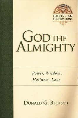 God the Almighty: Power, Wisdom, Holiness, Love  -     By: Donald G. Bloesch